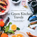 Green Kitchen Travels - David Frenkiel & Louise Vindahl